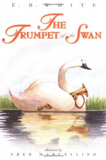 The Trumpet of the Swan - E.B. White, Fred Marcellino