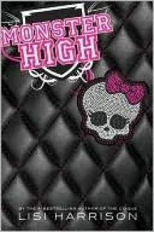 Monster High (Monster High #1) - Lisi Harrison
