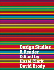 Design Studies: A Reader - Hazel Clark, David Brody