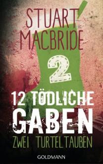 Zwölf tödliche Gaben 2: Zwei Turteltauben: E-Book Only Weihnachtskurzkrimi (German Edition) - Andreas Jäger, Stuart MacBride