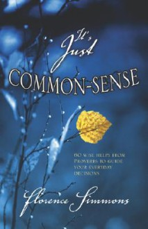 It's Just Common Sense - Florence Simmons