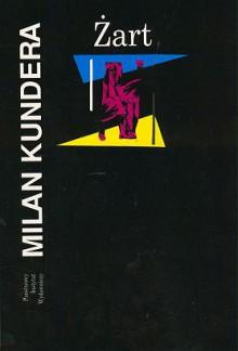 Żart - Milan Kundera