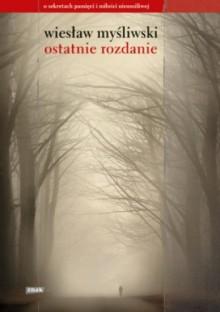 Ostatnie rozdanie - Wiesław Myśliwski