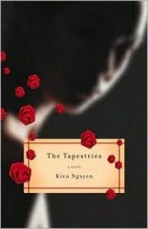 The Tapestries: A Novel - Kien Nguyen