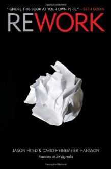Rework - Jason Fried, David Heinemeier Hansson