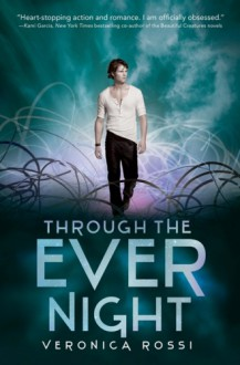 Through The Ever Night - Veronica Rossi