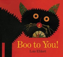 Boo to You! - Lois Ehlert