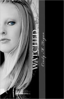 Watched - Cindy M. Hogan