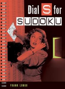 Dial S for Sudoku - Frank Longo
