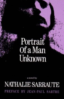 Portrait of a Man Unknown - Nathalie Sarraute, Maria Jolas