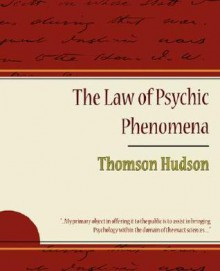 The Law of Psychic Phenomena - Thomson Hudson - Hudson Thomson Hudson