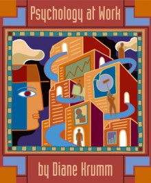 Psychology at Work: An Introduction to Industrial/Organizational Psychology - Dianne Krumm