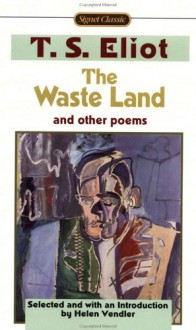 The Waste Land and Other Poems - T.S. Eliot, Helen Vendler