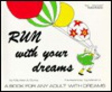 Run with Your Dreams - Maureen Ann Burns