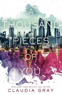 A Thousand Pieces of You - Claudia Gray