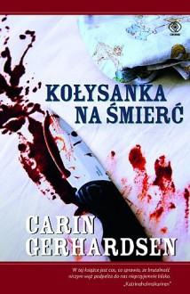 Kołysanka na śmierć - Carin Gerhardsen