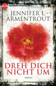 Dreh dich nicht um - Karl-Heinz Ebnet, Jennifer L. Armentrout