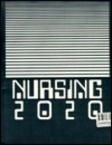 Nursing 2020: A Study of the Future of Hospital-Based Nursing - Myrna Warnick, Deborah Smith, Toni J. Sullivan