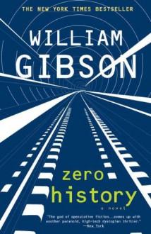 Zero History (Blue Ant #3) - William Gibson