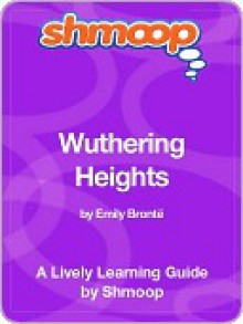 Wuthering Heights - Shmoop