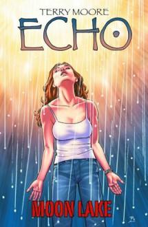 Echo: Moon Lake - Terry Moore