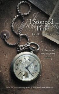 I Stopped Time - Jane Davis