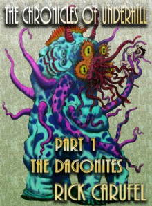 The Dagonites (The Chronicles of Underhill) - Rick Carufel