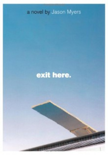 Exit Here. - Jason Myers