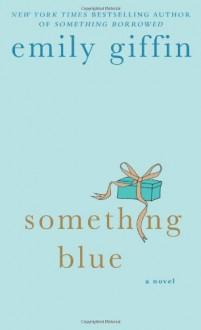 Something Blue - Emily Giffin