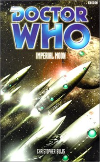 Doctor Who: Imperial Moon - Christopher Bulis