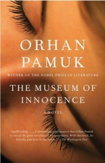 The Museum of Innocence - Orhan Pamuk, Ureen Freely