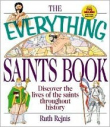 The Everything Saints Book - Ruth Rejnis