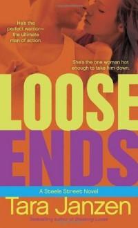Loose Ends: A Steele Street Novel - Tara Janzen