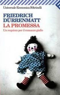 La promessa: Un requiem per il romanzo giallo - Friedrich Dürrenmatt,Silvano Daniele