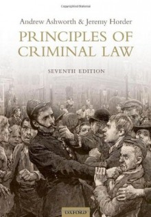 Principles of Criminal Law - Andrew Ashworth, Jeremy Horder