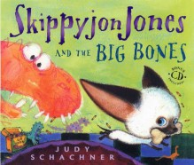 Skippyjon Jones and the Big Bones - Judy Schachner
