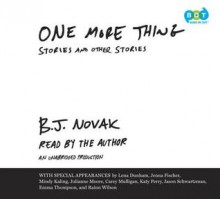 One More Thing: Stories and Other Stories - B.J. Novak