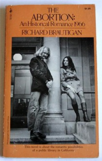 The Abortion: An Historical Romance, 1966 - Richard Brautigan