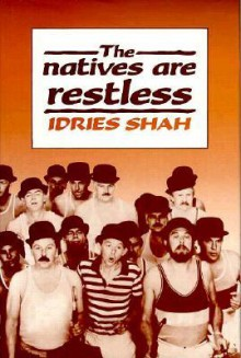 The Natives Are Restless - Idries Shah