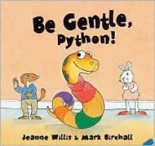 Be Gentle, Python! - Jeanne Willis