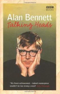 Talking Heads - Alan Bennett