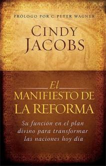 El Manifiesto De La Reforma/ The Manifest of the Reform - Cindy Jacobs