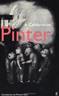 Harold Pinter: A Celebration -