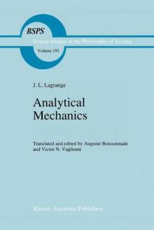 Analytical Mechanics - Joseph-Louis Lagrange, A. Boissonnade, V. N. Vagliente
