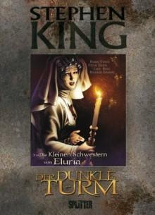 Der Dunkle Turm 7: Die kleinen Schwestern von Eluria (Der Dunkle Turm #7) - Robin Furth