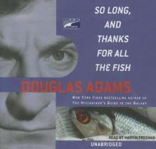 So Long, and Thanks for All the Fish - Douglas Adams, Martin Freeman