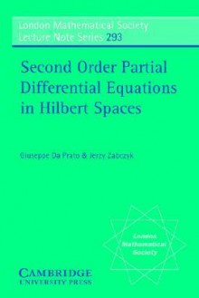 Second Order Partial Differential Equations in Hilbert Spaces - Giuseppe Da Prato, Jerzy Zabczyk