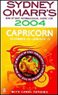 Sydney Omarr's Day-By-Day Astrological Guide For The Year 2004: Capricor - Sydney Omarr, Trish MacGregor