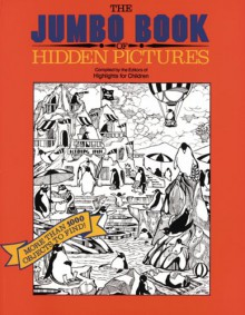 The Jumbo Book of Hidden Pictures - Highlights for Children
