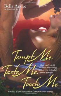 Tempt Me, Taste Me, Touch Me - Bella Andre